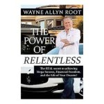 "Book Summary, ""The Power Of Relentless"", Wayne Allyn Root."