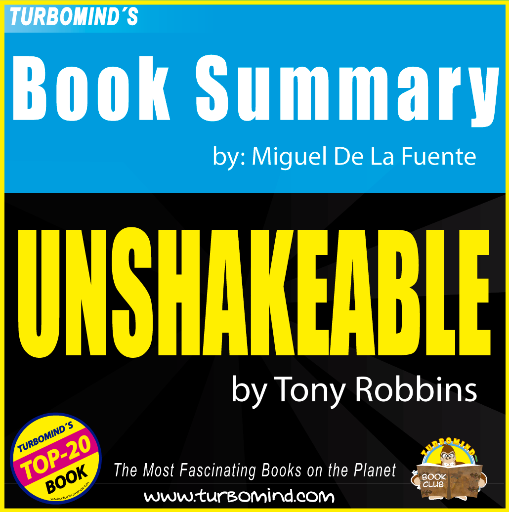 Book summary, turbomind book summary, tony Robbins, Unshakeable, Miguel De La Fuente, Money: Master the Game, 10 things I learnt