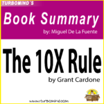The 10X Rule, the difference between success and failure, book summary