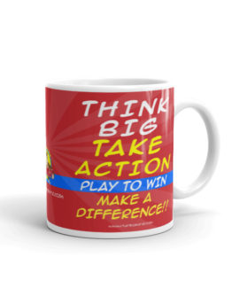 THINK BIG-TAKE ACTION-PLAY TO WIN