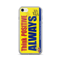 """THINK POSITIVE ALWAYS""-iPhone 7/7 Plus Case"