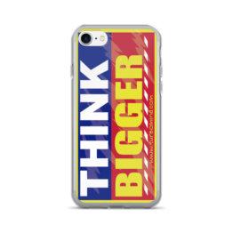 """""""THINK BIGGER'-iPhone 7/7 Plus Case"""