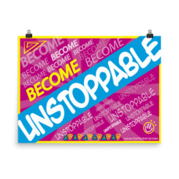 """BECOME UNSTOPPABLE"""