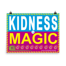 """KINDNESS IS MAGIC"""