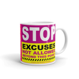 STOP: EXCUSES NOT ALLOWED