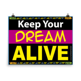 """KEEP YOUR DREAM ALIVE"""