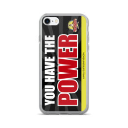 """YOU HAVE THE POWER""-iPhone 7/7 Plus Case"