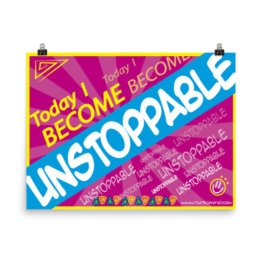 """TODAY I BECOME UNSTOPPABLE"""