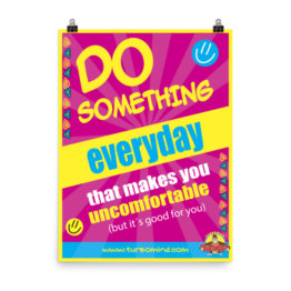 DO SOMETHING EVERY DAY THAT MAKES YOU UNCOMFORTABLE