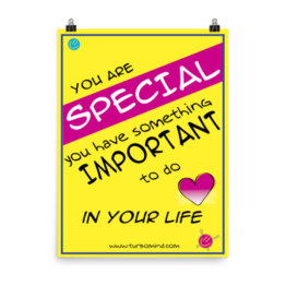 """""""YOU ARE SPECIAL. I BELIEVE IN YOU"""""""