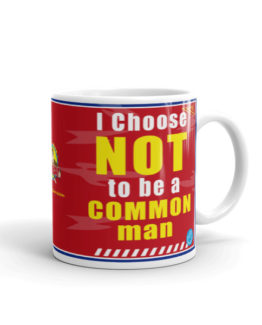 I CHOOSE NOT TO BE A COMMON MAN