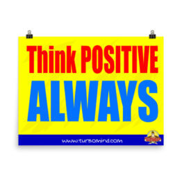 THINK POSITIVE ALWAYS