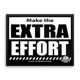 """Make the Extra Effort"" Framed photo paper poster"