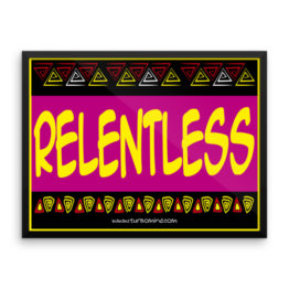 """Relentless"" Framed photo paper poster (24×18)"