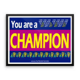 """You are a Champion""Framed photo paper poster (24×18)"