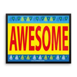 """Awesome"" Framed photo paper poster (24×18)"