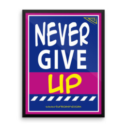 """Never give up"" Framed photo paper poster (24×18)"