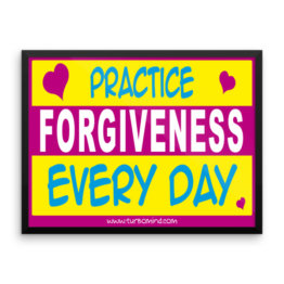 """Practice Forgiveness Every Day"" Framed photo paper poster (24×18)"