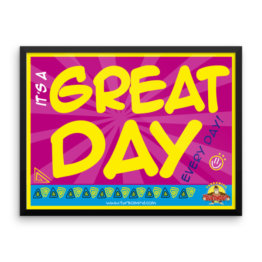"""It's a Great Day Every Day"" Framed photo paper poster (24×18)"