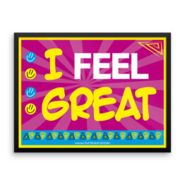 """I Feel Great"" Framed photo paper poster"