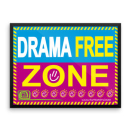 """Drama Free Zone"" Framed photo paper poster (24×18)"