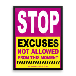 """Excuses not allowed""Framed photo paper poster (18×24)"