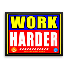 """Work Harder"" Framed photo paper poster (24×18)"