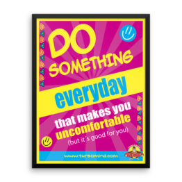 """Do somethig every day that makes you uncomfortable (but good for you), ""Framed photo paper poster"