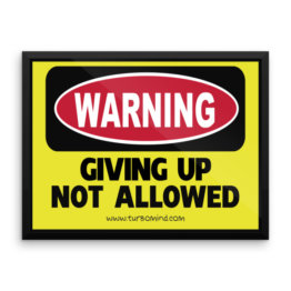 """Warning, giving up not allowed"" Framed photo paper poster (24×18)"