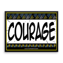"""Courage"" Framed photo paper poster"