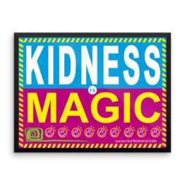 """Kidness is Magic""Framed photo paper poster (24×18)"