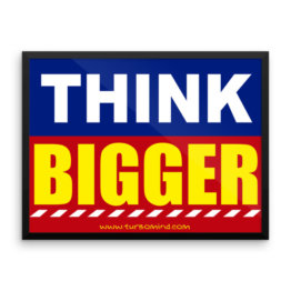 """think Bigger"" Framed photo paper poster (24×18)"