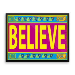 """Believe"", Framed photo paper poster"