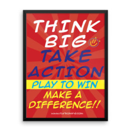"""Think Big, take action"" Framed photo paper poster (18×24)"