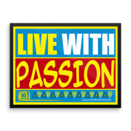 """Live with Passion"" Framed photo paper poster (24×18)"