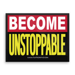 """Become unstoppable"" Framed photo paper poster (24×18)"