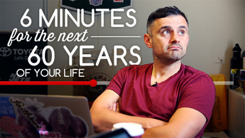 6 mins for the next 60 years of your life! by Gary Vaynerchuk, inspiring video, www.turbomind.com