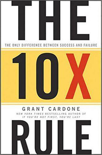 The 10X Rule, by Grant Cardone, turbomind book club, by Miguel De La Fuente