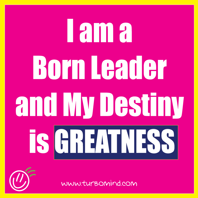 i am a born Leader and My Destiny is Greatness, https://www.turbomind.com/