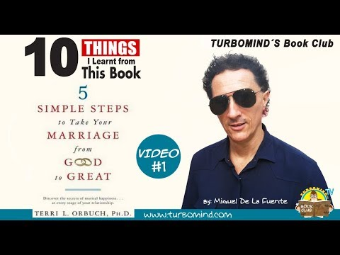 """5 simple steps to take your Marriage from Good to great"", Book Summary"