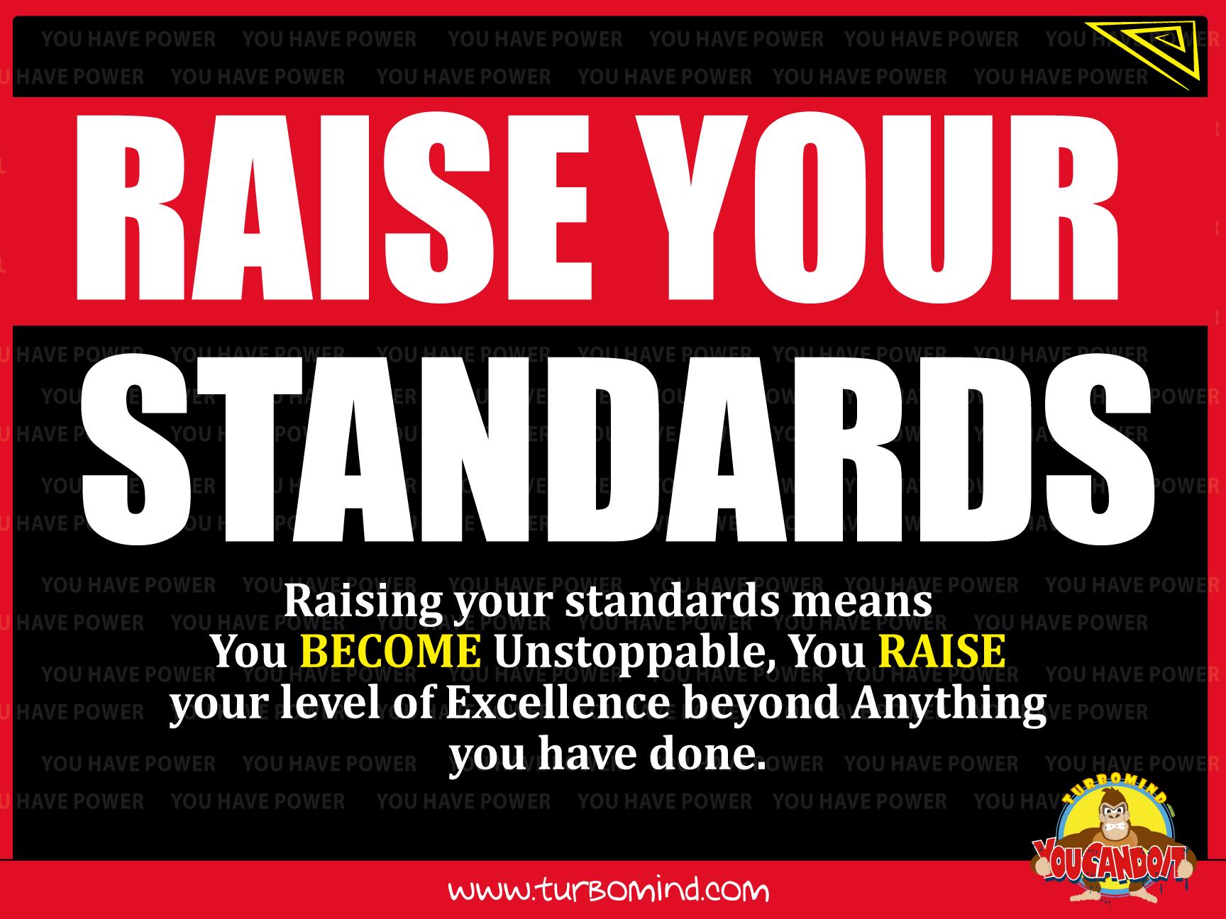 Raise your standards Now,TotalSuccess Idea #1