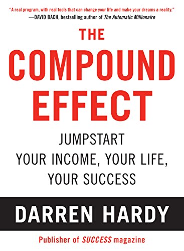 """The Compound Effect"", by Darren Hardy, Book summary"