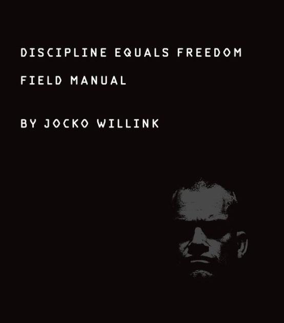 """DISCIPLINE EQUALS FREEDOM"", by Jocko Willink, Book Summary"
