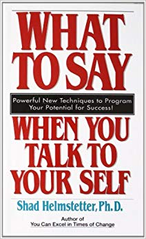 What to Say when you Talk to Yourself by Shad Helmstetter, turbomind book club, by miguel de la fuente