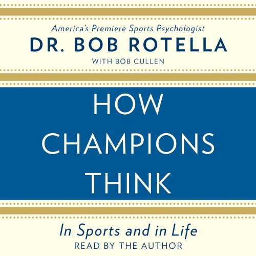 HOW CHAMPIONS THINK, BY DR. BOB ROTELLA, turbomind´s book summary, by miguel de la fuente, https://www.turbomind.com