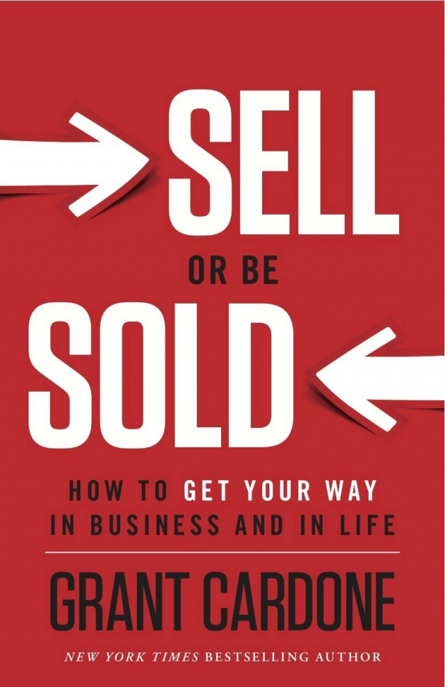 SELL OR BE SOLD, by Grant Cardone
