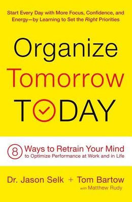 Organize Tomorrow Today by Jason Selk and Tom Barton