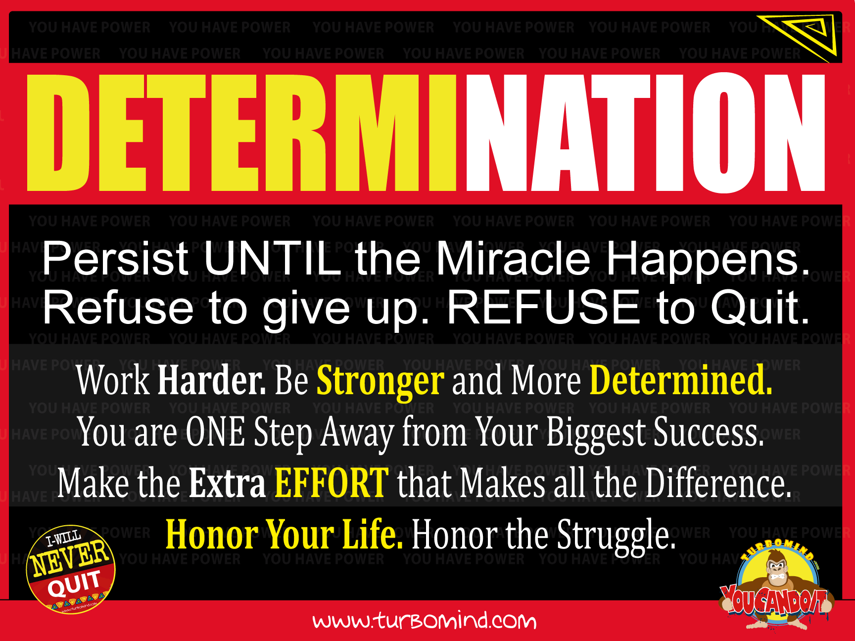 DETERMINATION. REFUSE TO GIVE UP
