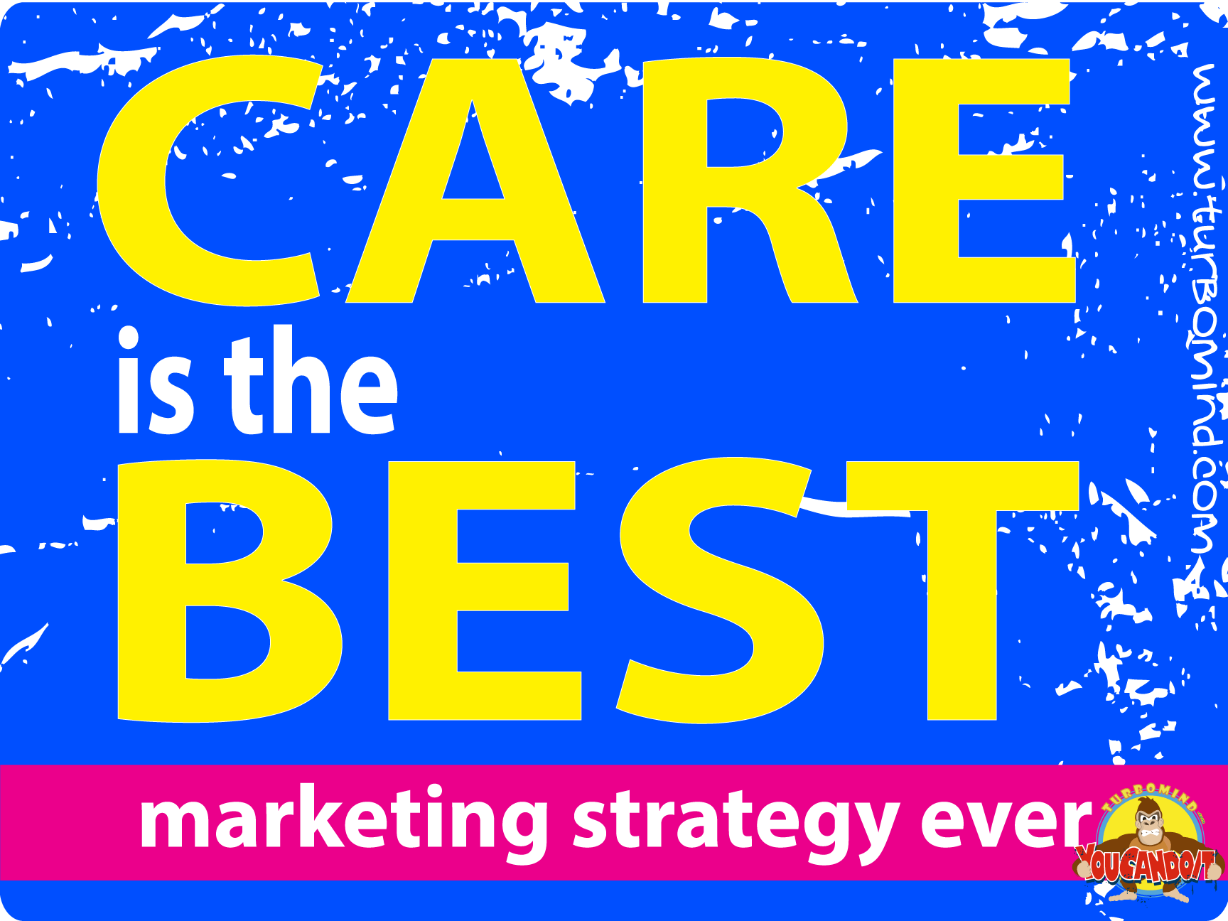 CARE IS THE BEST MARKETING STRATEGY