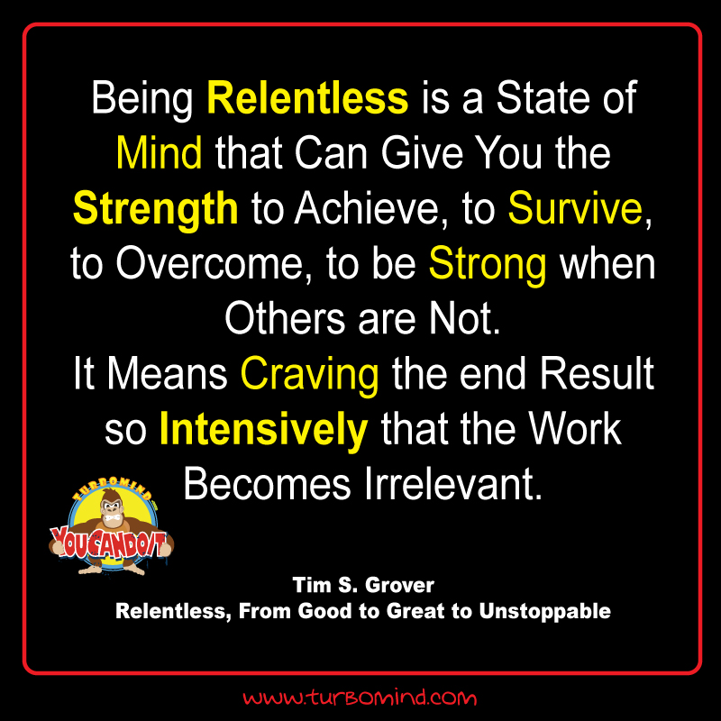 Daily-Inspiration-TURBOMIND--www.turbomind.com.-Relentless,-from-Good-to-Great-to-Unstoppable,-Tim-Grover